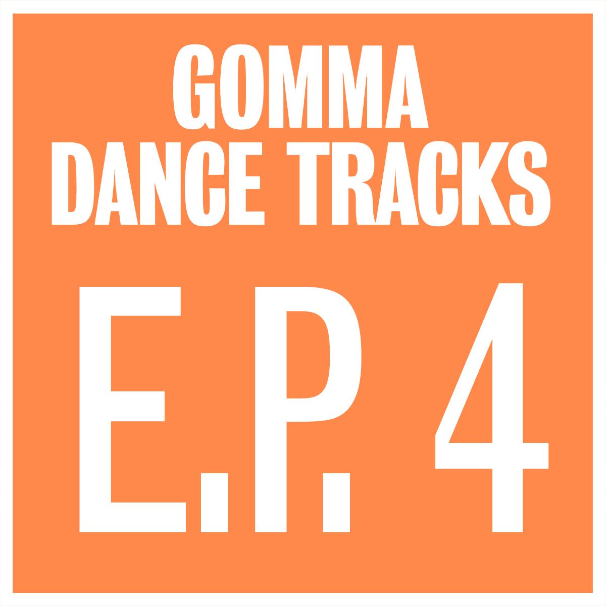 Gomma Dance Tracks EP4